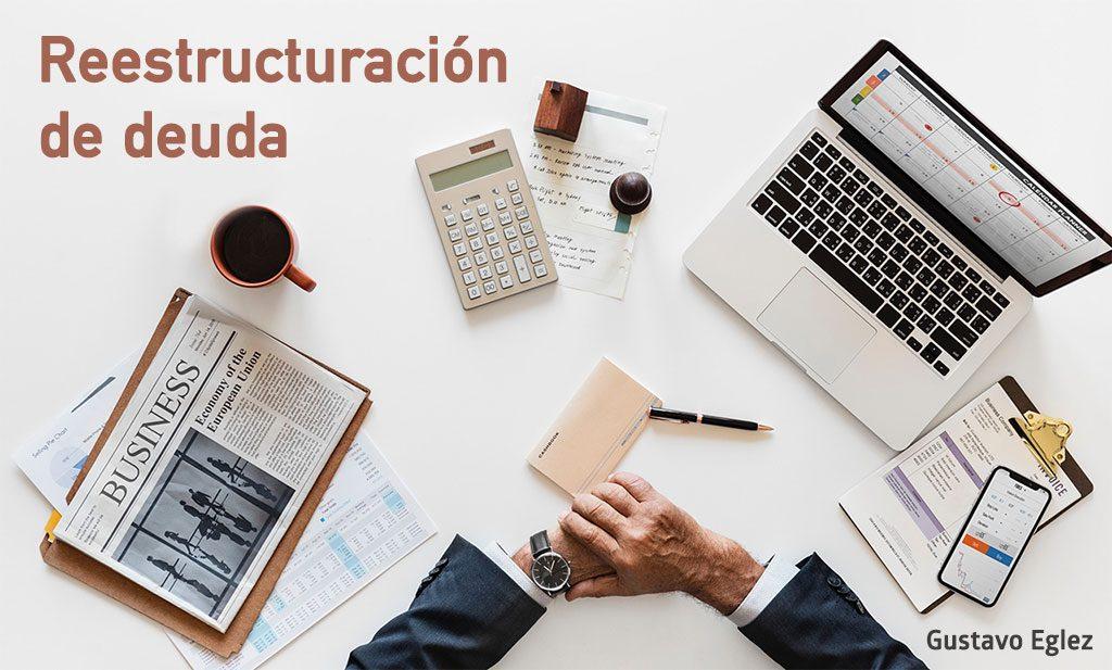 Reestructuración de deuda - Gustavo Eglez